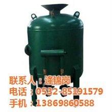 青岛华川在线咨询秦皇岛喷砂罐喷砂罐类型不同作用