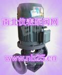 立式称氟管道离心泵产品型号规格南北仪表泵阀网